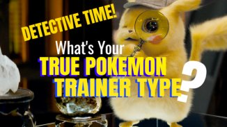 What's Your TRUE POKEMON Trainer Type? Detective Pikachu Is ON IT!